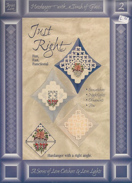 Just Rignt Fun Fast Functional, Hardanger with a right angle