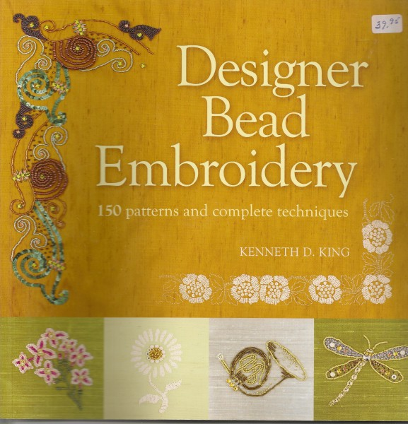 Designer Bead Embroidery 150 patterns et techniques