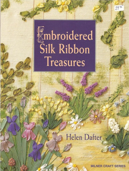 Embroidered Silk Ribbon Treasures  (neuf ou usagé )