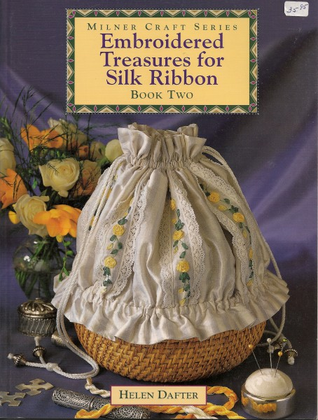 Embroidered Treasures for Silk Ribbon Book Two