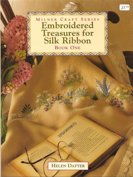 Embroidered Treasures for Silk Ribbon Book One