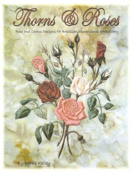 Thorns & Roses Roses and Cactus Designs for Brazillian Dimensional Embroisery