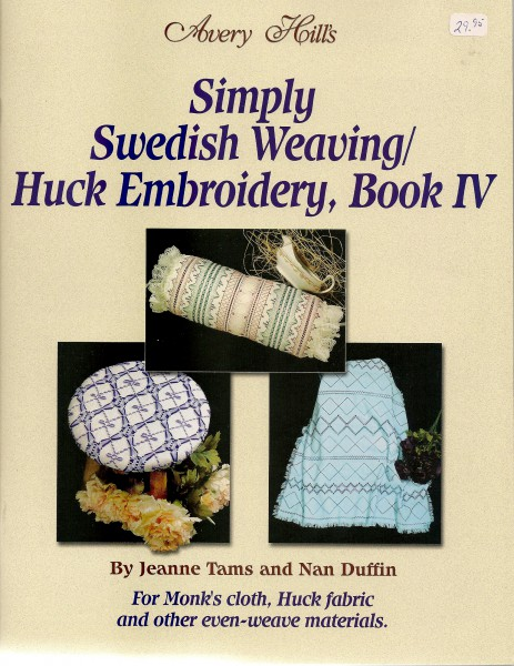 Simply Swedish Weaving Huck Embroidery Book IV