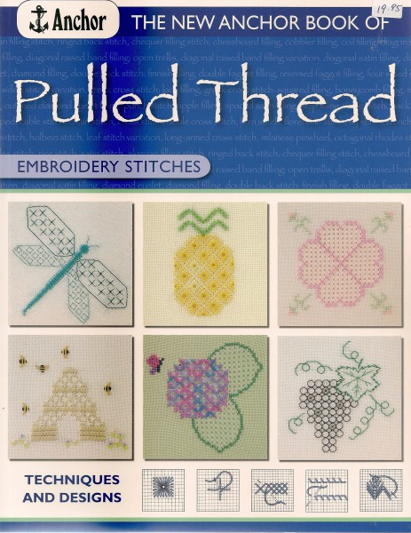The new Anchor book of Pulled Thread Embroidery