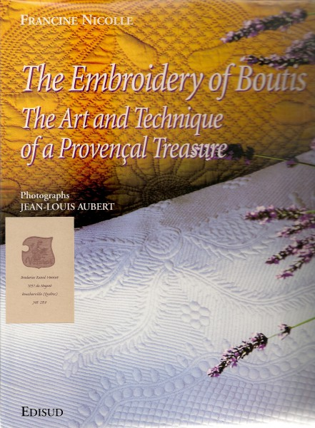 The Embroidery of Boutis The Art and Technique of a Provencal Treasure  (used-usagé comme neuf)