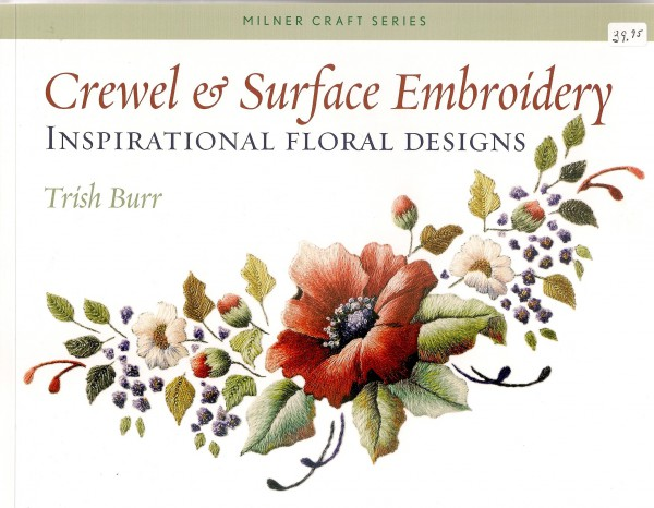 Crewel & Surface Embroidery Inspirational Floral Design