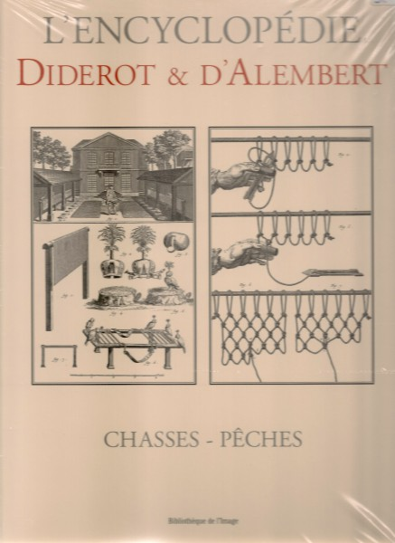 L'Encyclopédie Diderot & D'Alambert Chasses - Pêches