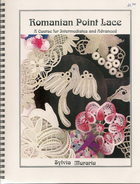 Romanian Point Lace A Course for Intermediates and Advanced