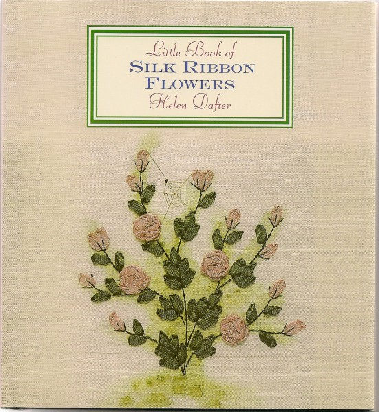 Little Book of Silk Ribbon Flowers