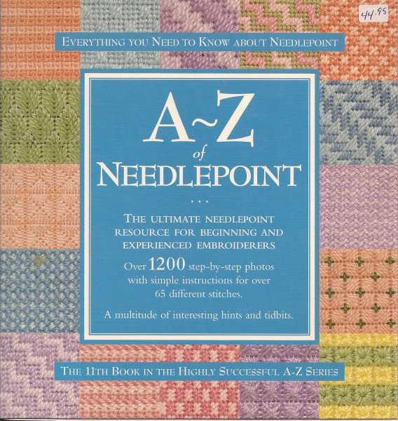 A-Z of Needlepoint Everything You Need to Know About Needlepoint